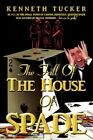 Fall of The House of Spade 9781434328144 by Kenneth Tucker Paperback