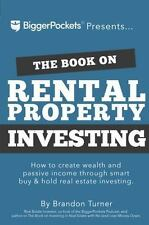 The Book on Rental Property Investing : How to Create Wealth and Passive Income Through Smart Buy and Hold Real Estate Investing by Brandon Turner (2015, Paperback)