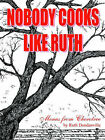 Nobody Cooks Like Ruth: Menus from Cherotree by Ruth Dondanville (Paperback, 2003)