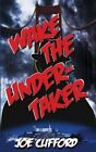 Wake the Undertaker by Joe Clifford (Paperback / softback, 2013)