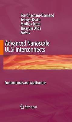Advanced Nanoscale ULSI Interconnects:  Fundamentals and Applications by