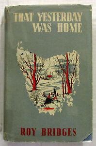 That-Yesterday-Was-Home-Roy-Bridges-1st-Ed-HCDJ-1948-Colonial-Tasmanian-Family