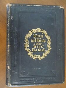 HOMES-and-HAUNTS-of-the-WISE-and-GOOD-Numerous-Illustrations-1854-LEATHER