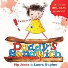 Daddy's Sandwich by Pip Jones (Hardback, 2015)