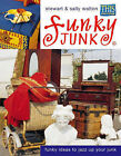 Funky Junk: In Association with  This Morning by Stewart Walton, Sally Walton (Hardback, 1999)