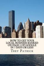 How to Get YOUR Local Business Ranked on Page 1 of Google in 7 Days or Less!...