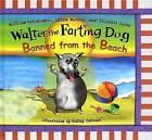 Walter the Farting Dog Banned from the Beach by Glenn Murray, Elizabeth Gundy, William Kotzwinkle (Paperback, 2008)