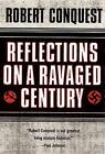 Reflections on a Ravaged Century by Robert Conquest (Paperback, 2001)