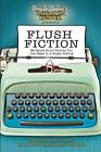 Flush Fiction : 88 Short-Short Stories You Can Read in a Single Sitting (2012, Paperback)