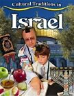 Cultural Traditions in Israel by Molly Aloian (Paperback, 2014)