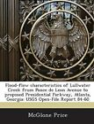 Flood-Flow Characteristics of Lullwater Creek from Ponce de Leon Avenue to Proposed Presidential Parkway, Atlanta, Georgia: Usgs Open-File Report 84-60 by McGlone Price, Liyong Diao (Paperback / softback, 2011)