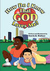 How Do I Know That God Loves Me? by Travis B Wallace (Paperback / softback, 2011)