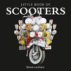 Little Book of Scooters by Stephen Lanham 1907803459 G 2 Entertainment Ltd 2012