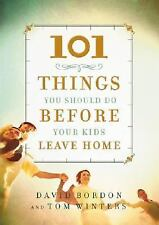 101 Things You Should Do Before Your Kids Leave Home (Hardcover) Bordon