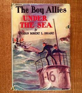The-Boy-Allies-UNDER-THE-SEA-by-Ensign-Robert-L-Drake-HC-DJ-1916