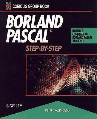 Borland Pascal : Step-by-Step Paperback Keith Weiskamp