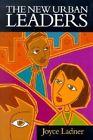 The New Urban Leaders by Joyce A. Ladner (Hardback, 2000)