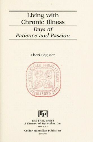 Living with Chronic Illness : Days of Patience and Passion Cheri Register