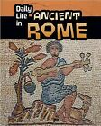 Daily Life in Ancient Rome by Don Nardo (Hardback, 2015)