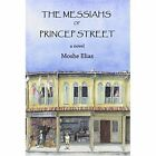 The Messiahs of Princep Street by Moshe Elias (Hardback, 2015)