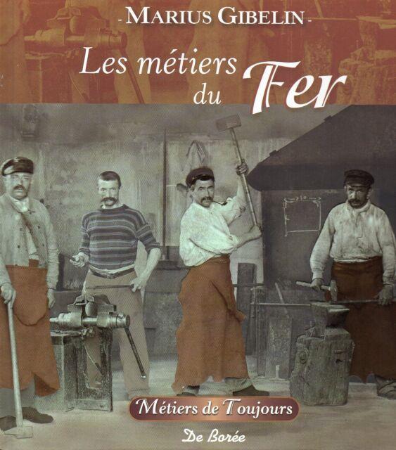 Les METIERS du FER, de la PIERRE et de la TERRE + Marius GIBELIN + Neuf