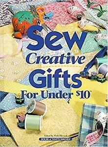 Sew Creative Gifts for under $10 Hardcover Vicki Blizzard