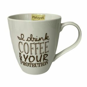 New Pfaltzgraff I Drink Coffee For Your Protection Porcelain Mug 18 Oz 25398141890 Ebay