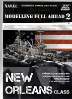 Ak Interactive Modelling Full Ahead Special, Focus On Uss Orleans Class St