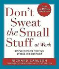 Don't Sweat the Small Stuff at  Work: Simple ways to Keep the Little Things from Overtaking Your Life by Richard Carlson (Paperback, 1999)