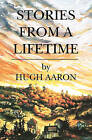 Stories from a Lifetime by Hugh Aaron (Paperback / softback, 2010)