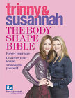 The Body Shape Bible: Forget Your Size Discover Your Shape Transform Yourself by Trinny Woodall, Susannah Constantine (Hardback, 2007)