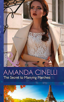 The Secret To Marrying Marchesi (Secret Heirs of Billionaires, Book 3), Cinelli,