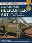 Vietnam War Helicopter Art: Vol. 2: U.S. Army Rotor Aircraft by John Brennan (Paperback, 2014)