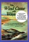 The Wind Came All Ways: A Quest to Understand the Winds, Waves, and Weather in the Georgia Basin by Owen S Lange (Paperback / softback, 1999)