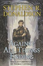 Last Chronicles of Thomas Cove: Against All Things Ending 3 by Stephen R. Donaldson (2010, Hardcover)