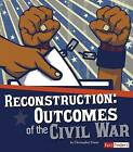 Reconstruction: Outcomes of the Civil War by Susan S Wittman (Paperback / softback, 2014)