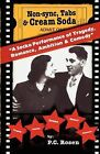 Non-Sync, Tabs & Cream Soda: A Socko Performance of Tragedy, Romance, Ambition & Comedy: v. 1 by P.C. Rosen (Paperback, 2011)
