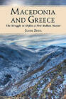 Macedonia and Greece: The Struggle to Define a New Balkan Nation by John Shea (Paperback, 2008)