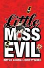 Little Miss Evil by Bryce Leung, Kristy Shen (Paperback, 2015)