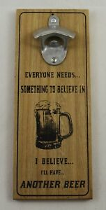 Superb-Wall-Mounted-Wooden-and-Metal-Bottle-Opener-039-I-Believe-in-Beer-039