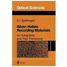 Springer Series in Optical Sciences: Silver-Halide Recording Materials : For Holography and Their Processing 66 by Hans I. Bjelkhagen (1995, Paperback)