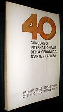 40° concorso internazionale della ceramica d'arte Faenza 1982