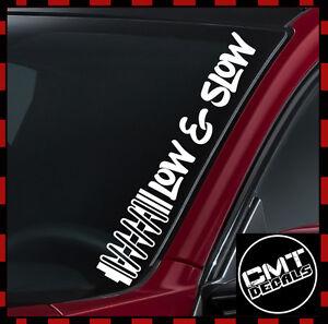Brillant Low & Slow Car/van Windscreen Décalque Sticker Jdm Euro Lowered -17 Colours 550 Mm-afficher Le Titre D'origine