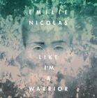 Like I'm a Warrior 0888750936127 by Emilie Nicolas CD