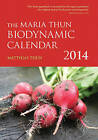 The Maria Thun Biodynamic Calendar: 2014: 1 by Matthias Thun (Paperback, 2013)