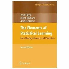Springer Series in Statistics: The Elements of Statistical Learning : Data Mining, Inference, and Prediction, Second Edition by Trevor Hastie, J. H. Friedman, Jerome Friedman and Robert Tibshirani (2017, Hardcover)