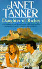 Daughter of Riches by Janet Tanner (Paperback, 1993)
