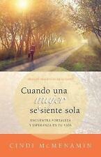 Cuando una Mujer Se Siente Sola : Encuentra Fortaleza y Esperanza en Tu Vida...
