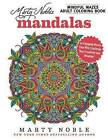 Marty Noble's Mindful Mazes Adult Coloring Book: Mandalas: 48 Engaging Mazes That Will Challenge Your Creativity and Wisdom! by Marty Noble (Paperback, 2016)