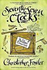 Seventy-Seven Clocks by Christopher Fowler (Paperback / softback, 2008)
